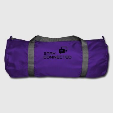Stay connected - Duffel Bag