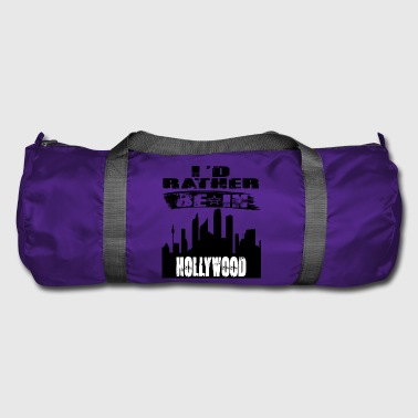 Gift Id rather be in Hollywood - Duffel Bag