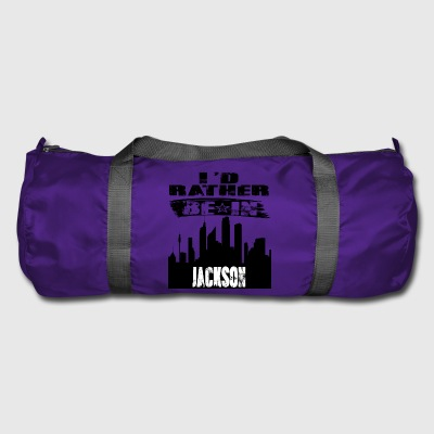 Gift Id rather be in Jackson - Duffel Bag