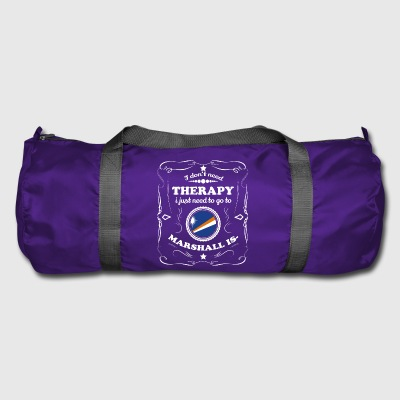 DON T NEED THERAPY WANT GO MARSHALL ISLANDS - Duffel Bag