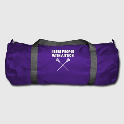I Beat People With A Stick Lacrosse Gift - Duffel Bag