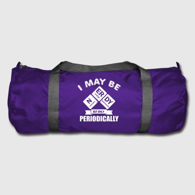 I may be nerdy but only periodically present - Duffel Bag