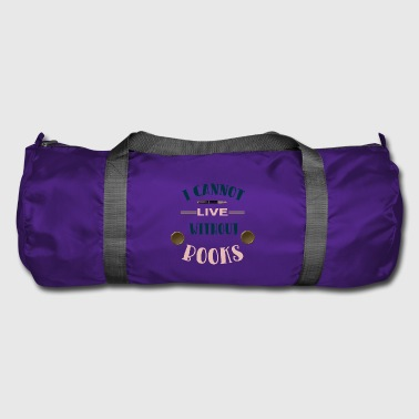 I can not live without books - Duffel Bag