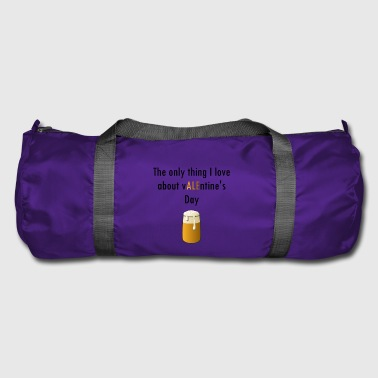 Beer T-Shirt - What I like about Valentine's Day - Duffel Bag
