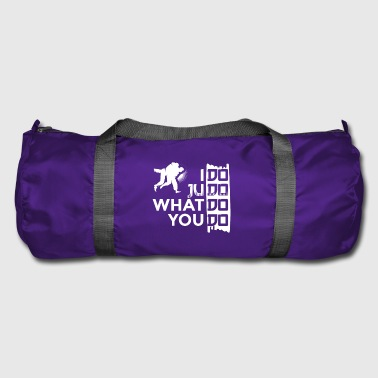 I do Judo what do you do Perfect Judoka Gift - Sporttasche