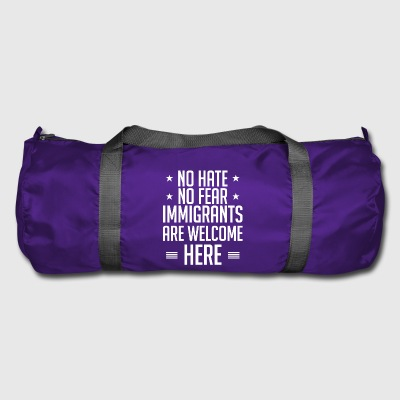 No Hate No Fear Immigrants Are Welcome Here - Duffel Bag