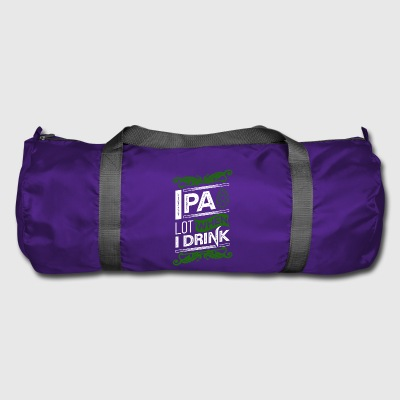 IPA Lot When I Drink - Duffel Bag