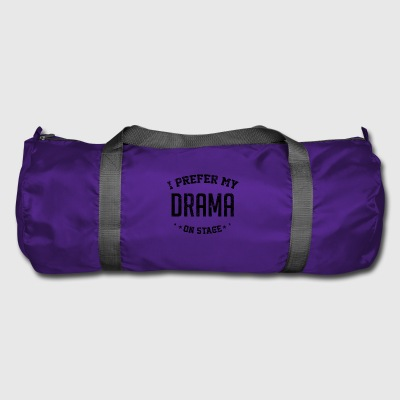 I Prefer My Drama On Stage Theatre - Duffel Bag