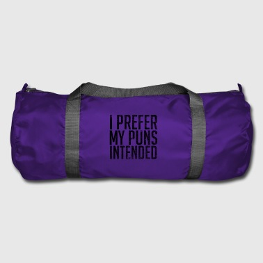 I Prefer My Puns Intended - Duffel Bag