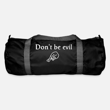 Proverbes don't be evil ( search engine slogan) - Sac de sport