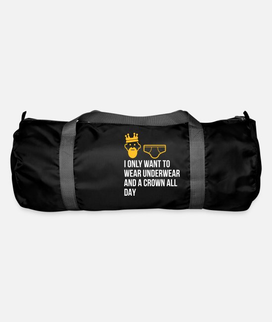 Lazy Bags & Backpacks - I Only Want To Wear Underwear And A Crown - Duffle Bag black