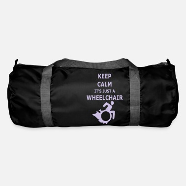 Calm Stay calm! It's just a wheelchair 002 - Duffle Bag