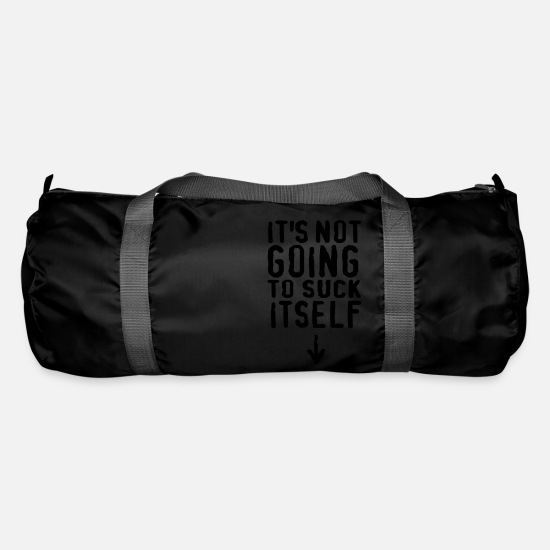 Obscene Bags & Backpacks - It's not going to suck itself! - Duffle Bag black