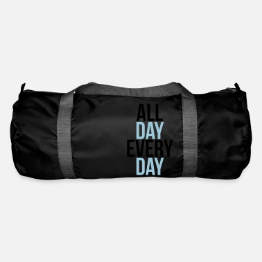 Day all day every day - Sac de sport