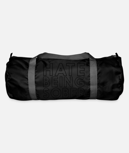 Alcohol Bags & Backpacks - HATE BEING SOBER - Duffle Bag black