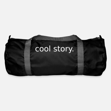 Story Cool Story Bro cool story. - Sporttasche