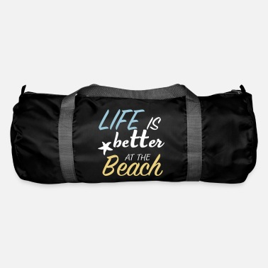 life is better at the beach - Duffle Bag