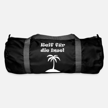 Ripe ripe for the island, holiday fever, burnout - Duffle Bag