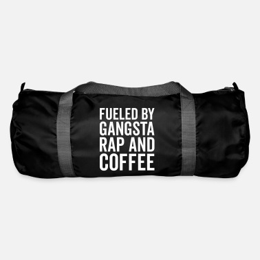 Rap Gangsta Rap And Coffee Funny Quote - Sporttasche