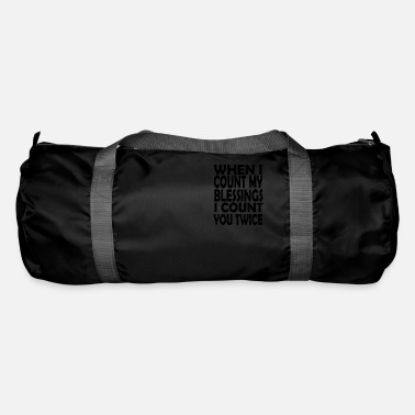 Count Royal when i count my blessings i count you twice - Duffle Bag