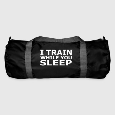 I Train While You Sleep - Duffel Bag