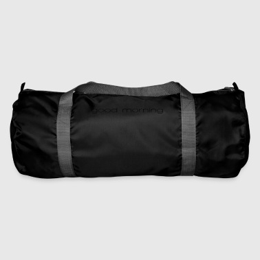 Good Morning good Morning - Duffel Bag