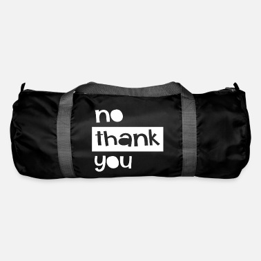 No Thanks no thanks - Duffle Bag