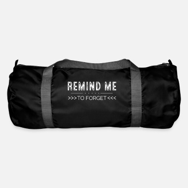 Reminder Remind me to forget - Duffle Bag
