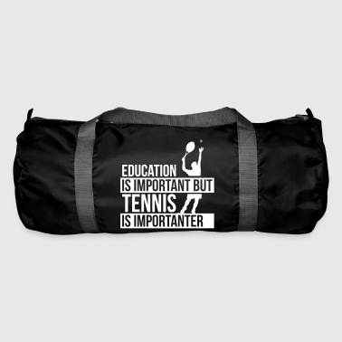 Education is important but tennis is importanter - Duffel Bag