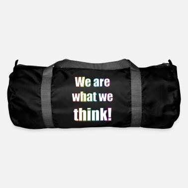 We We are what we think - Duffle Bag