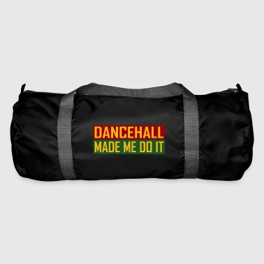 Dancehall Made Me Do It - Duffel Bag