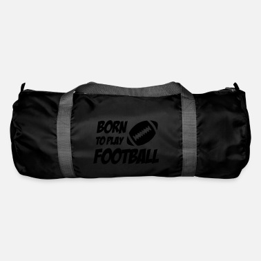 Born To Play Football - Sac de sport