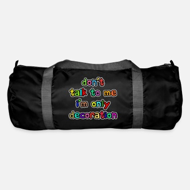 Decoration Decorative Decorate Decorate Funny Humor Saying - Duffle Bag