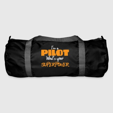 Pilot: I'ma pilot. What's your superpower? - Duffel Bag