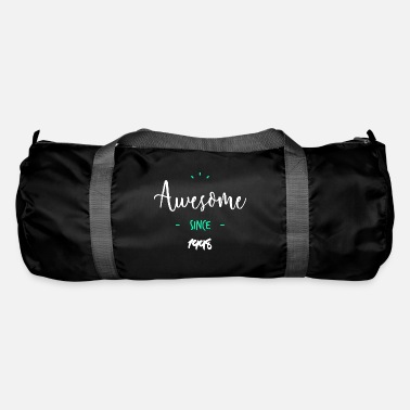 Since Awesome since 1998- - Sac de sport