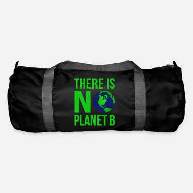 B Day There Is No Planet B - Earth Day - Duffle Bag