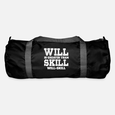 Greater Will Is Greater Than Skill - Duffle Bag