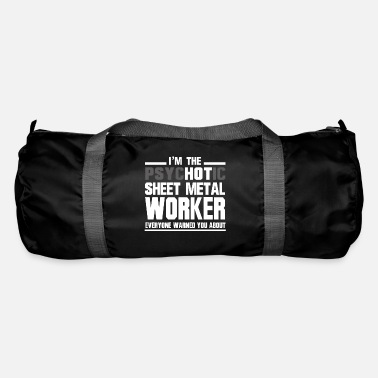 Sheet Metal Worker Psychotic Sheet Metal Worker - Duffle Bag
