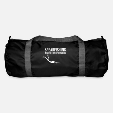Spearfishing Because Golf Is For Pussies Tee Shirt - Duffel Bag