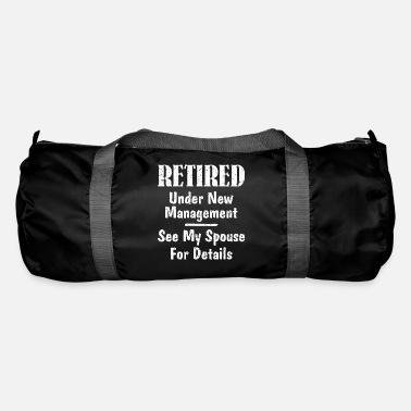 Hilarious Retired Under New Management See My Spouse Funny R - Duffle Bag