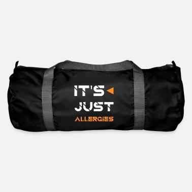Funny It's Just Allergies - Funny Quotes - Duffle Bag
