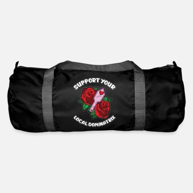 Slave Female Support Your Local Dominatrix BDSM Dominatrix Humor - Duffle Bag