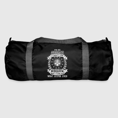 Advocate CAN T FIX STUPID GENIUS BRILLIANT ADVOCATE - Duffel Bag