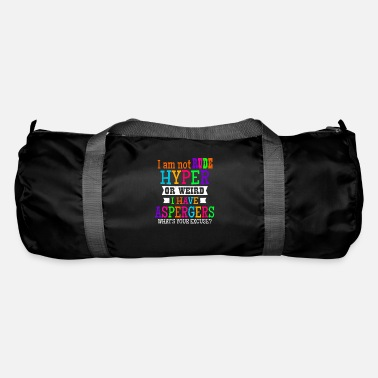 Rude Aspergers I Am Not Rude Hyper Or Weird Gift - Sporttas