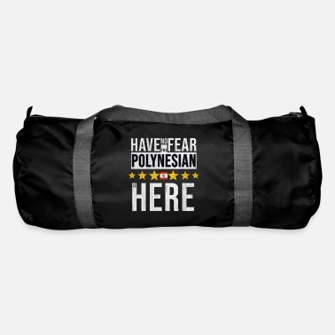 Polynesian Have No Fear The French Polynesian Is Here - Duffel Bag