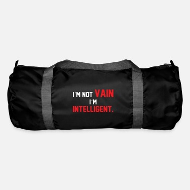 Conceited I am not conceited, I am intelligent. - Duffle Bag