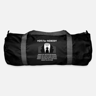 Political Activist Vote for Nobody Activist Anti System Political - Duffle Bag