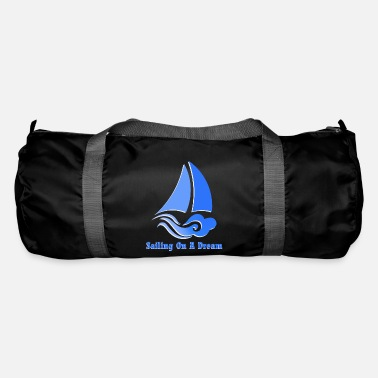 Dream Crew Sailing On A Dream - Duffel Bag