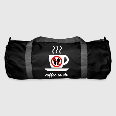 Coffee to sit - Duffel Bag