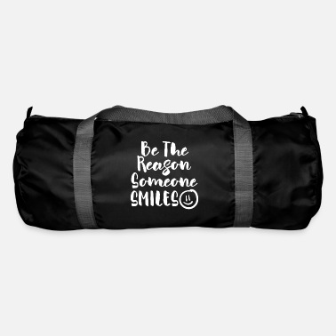 Reason Be the reason someone smiles - Be The Reason - Duffle Bag